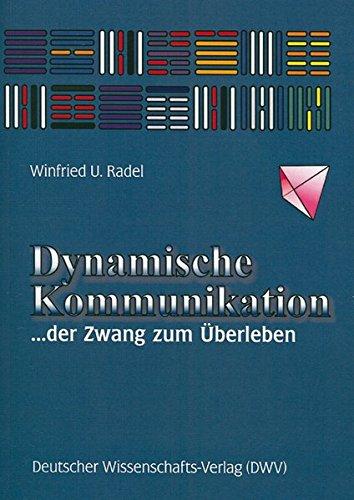 9783868880007: Dynamische Kommunikation. ... der Zwang zum Überleben