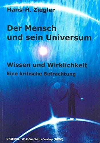 9783868880120: Der Mensch und sein Universum. Wissen und Wirklichkeit: Eine kritische Betrachtung