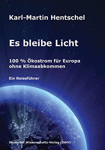 Es bleibe Licht - Hentschel, Karl-Martin
