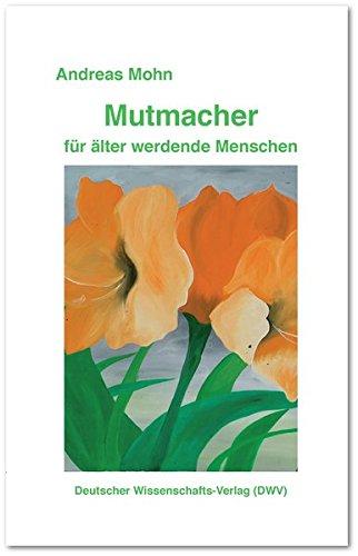 Mutmacher für älter werdende Menschen: Andreas Mohn