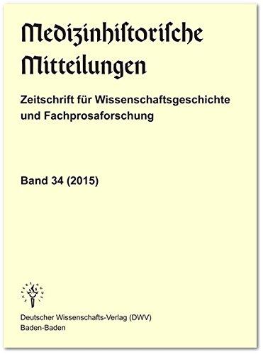 Medizinhistorische Mitteilungen. Zeitschrift fur Wissenschaftsgeschichte und Fachprosaforschung, ...