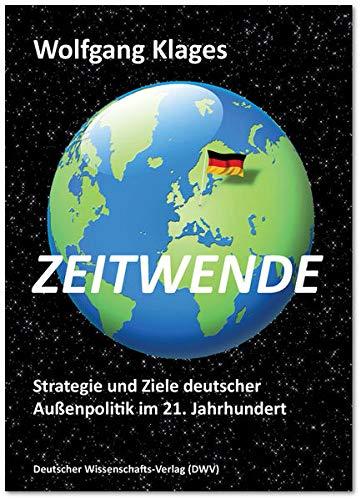 Zeitwende. Strategie und Ziele deutscher Außenpolitik im 21. Jahrhundert (Paperback): Wolfgang ...