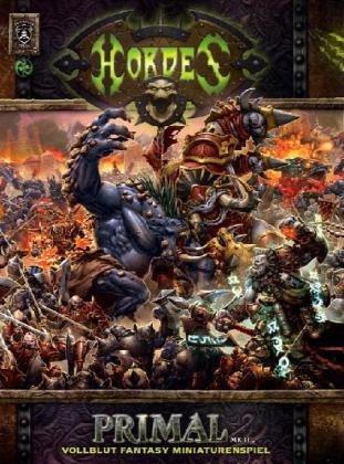 9783868890747: Hordes Primal Mk II Hardcover: Vollblut Fantasy Miniaturenspiel