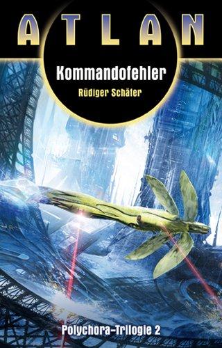 9783868891706: Kommandofehler: Atlan Polychora Band 2