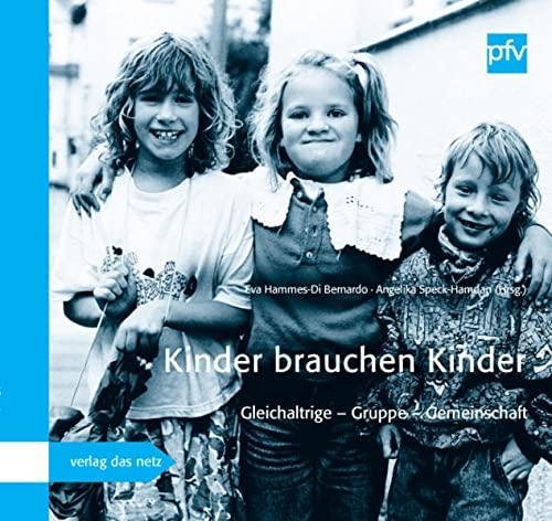 Kinder brauchen Kinder : Gleichaltrige - Gruppe - Gemeinschaft - Eva Hammes-DiBernardo
