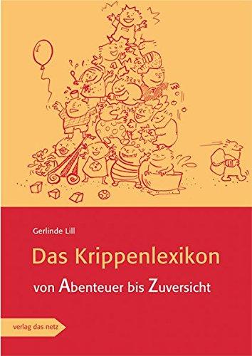 9783868920321: Das Krippenlexikon: Von Abenteuer bis Zuversicht