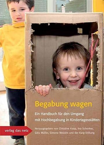 9783868920376: Begabung wagen: Ein Handbuch f�r den Umgang mit Hochbegabung in Kindertagesst�tten