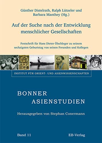 Auf der Suche nach der Entwicklung menschlicher Gesellschaften: Günther Distelrath