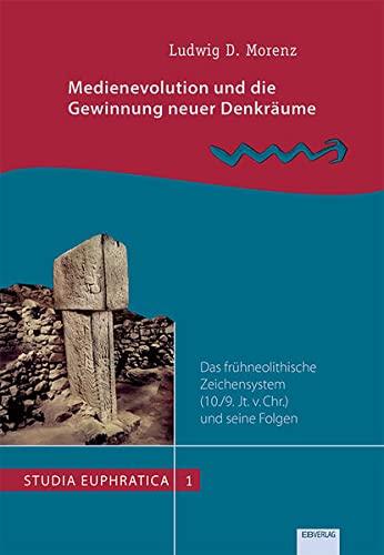 9783868931051: Medienevolution und die Gewinnung neuer Denkräume: Das frühneolithische Zeichensystem (10./9. Jt. v. Chr.) und seine Folgen