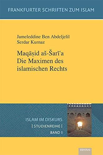 9783868931679: Maqa sid as-sari´a. Die Maximen des islamischen Rechts