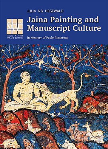 Jaina Painting and Manuscript Culture: Julia A. B. Hegewald