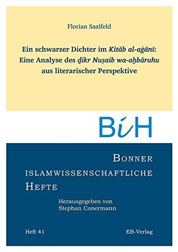 Ein schwarzer Dichter im Kitab al-agani: Eine: Florian Saalfeld