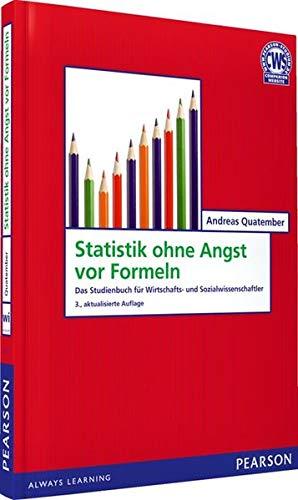 9783868940558: Statistik ohne Angst vor Formeln: Das Studienbuch für Wirtschafts- und Sozialwissenschaftler