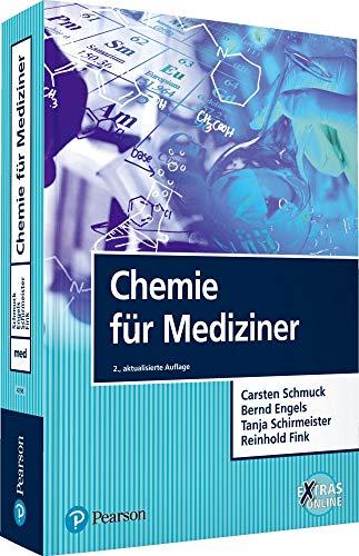 Chemie fur Mediziner: Carsten Schmuck, Bernd Engels, Tanja Schirmeister, Reinhold Fink
