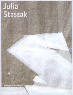 Julia Staszak : [anlässlich der Ausstellung