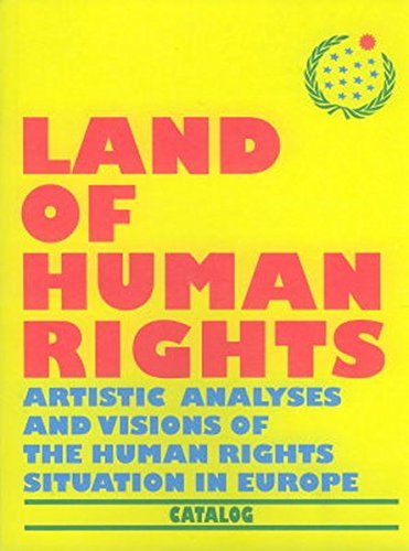 Land of Human Rights - Artistic Analysis and Vision of the Human Rights Situation in Europe - Anton Lederer