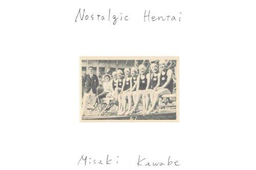 9783868950687: Misaki Kawabe - Nostalgic Hentai