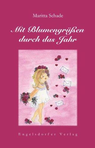 Mit Blumengrüßen durch das Jahr: Maritta Schade