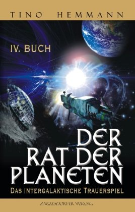 9783869019031: Der Rat der Planeten - Viertes Buch: Das intergalaktische Trauerspiel