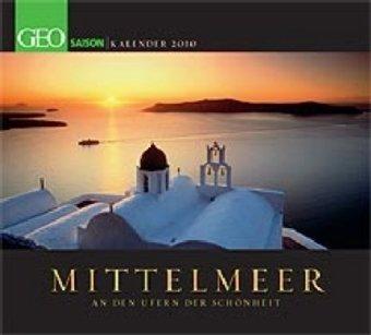 9783869020600: Mittelmeer. An den Ufern der Schönheit 2010: GEO Saison Kalender