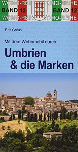 9783869031224: Mit dem Wohnmobil durch Umbrien und die Marken: mit Trasimenischem See und Bolsena-See