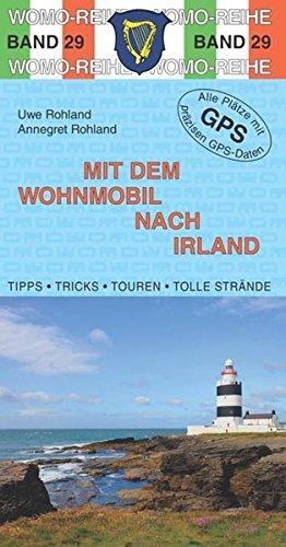 9783869032955: Mit dem Wohnmobil nach Irland: Die Anleitung für einen Erlebnisurlaub. Tipps, Tricks, Touren, Tolle Strände