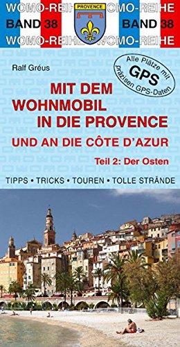 9783869033846: Mit dem Wohnmobil in die Provence und an die Cote d'Azur 02: Der Osten