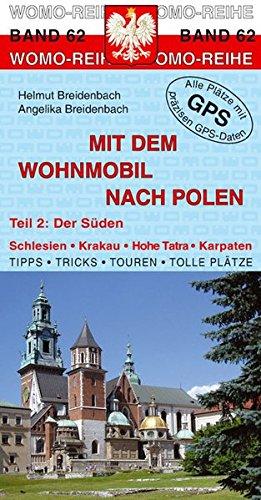Mit dem Wohnmobil nach Polen: Teil 2: Der Süden (Womo-Reihe) - Helmut Breidenbach