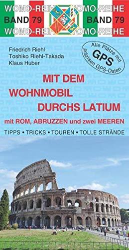 Mit dem Wohnmobil durchs Latium: Friedrich Riehl; Toshiko