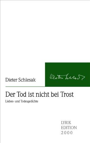 Der Tod ist nicht bei Trost - Liebes- und Todesgedichte. Lyrik-Edition 2000. - Schlesak, Dieter