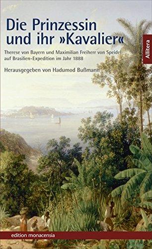 Die Prinzessin und ihr »Kavalier« (edition monacensia) - Hadumod Bußmann
