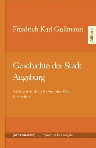 Geschichte Der Stadt Augsburg (Paperback) - Friedrich Karl Gullmann
