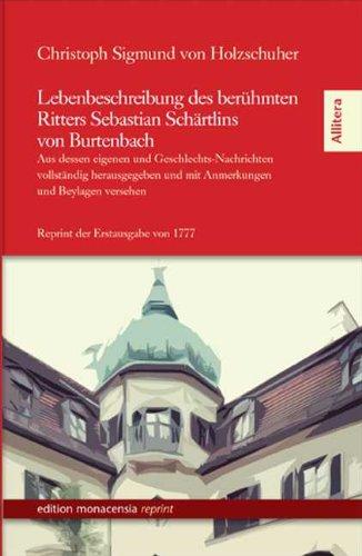 Lebenbeschreibung des berühmten Ritters Sebastian Schärtlins von Burtenbach: Christoph ...