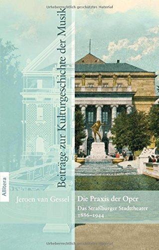 9783869067131: Die Praxis der Oper: Das Straßburger Stadttheater (1886-1944)