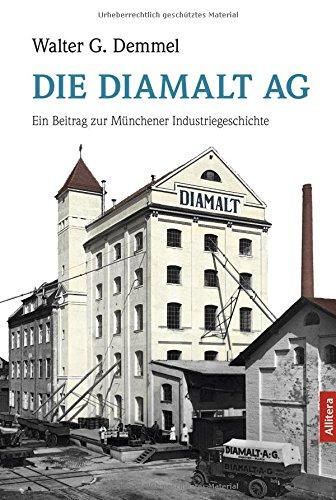 9783869067414: Die Diamalt AG: Ein Beitrag zur Münchener Industriegeschichte