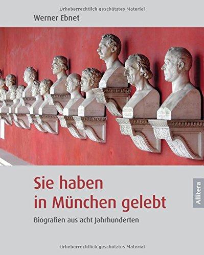 9783869067445: Sie haben in München gelebt: Biografien aus acht Jahrhunderten
