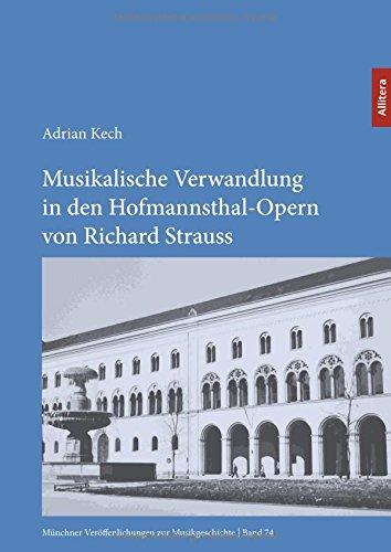 Musikalische Verwandlung in den Hofmannsthal-Opern von Richard Strauss: Adrian Kech