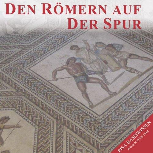 9783869080154: Den Römern auf der Spur