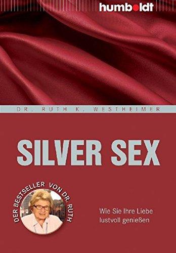 9783869104683: Silver Sex: Wie Sie Ihre Liebe lustvoll genießen