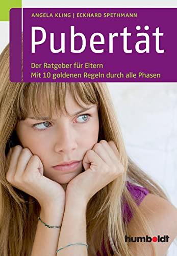 9783869106373: Pubertät: Der Ratgeber für Eltern. Mit 10 goldenen Regeln durch alle Phasen