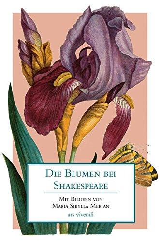 9783869131962: Die Blumen bei Shakespeare: Mit Bildern von Maria Sibylla Merian
