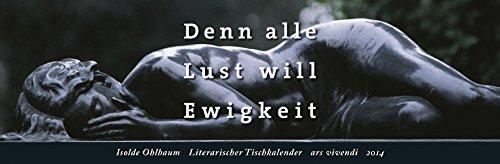 9783869132310: Literarischer Tischkalender Denn alle Lust will Ewigkeit 2014