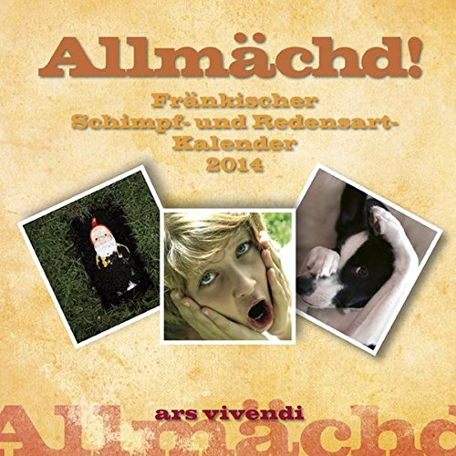 9783869132334: Allmächd!-Kalender 2014