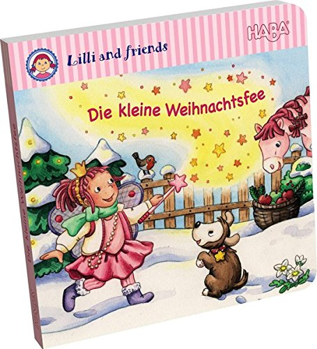 Weihnachtsglitzerbuch: Lilli and friends - Die kleine Weihnachtsfee: Elke Broska, Imke Storch