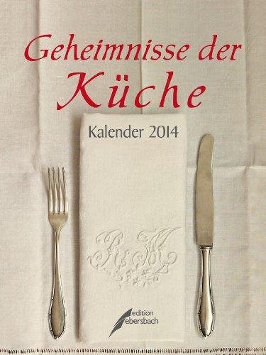 9783869150697: Geheimnisse der Küche 2014: Wochenkalender