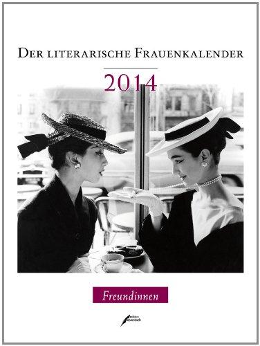 9783869150703: Der literarische Frauenkalender 2014: Freundinnen