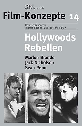 Hollywoods Rebellen: Film-Konzepte 14. Marlon Brando, Jack: Benedict, Daniel; Buss,