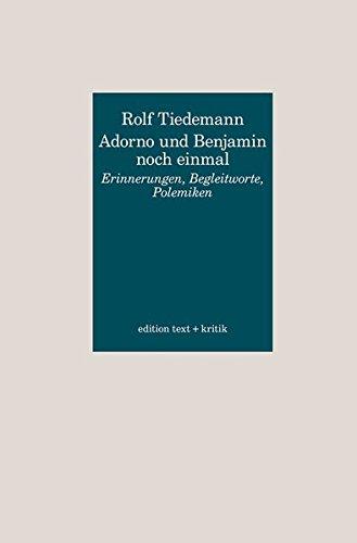 Adorno und Benjamin noch einmal: Rolf Tiedemann