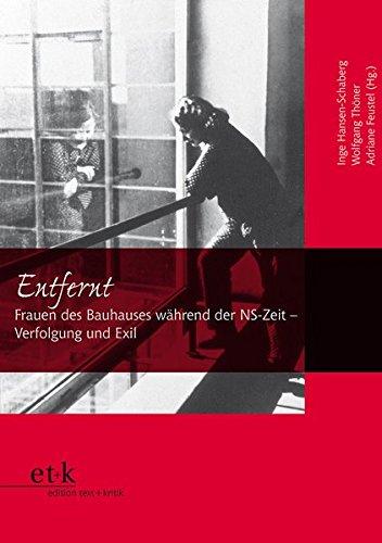 Entfernt: Frauen des Bauhauses während der NS-Zeit - Verfolgung und Exil