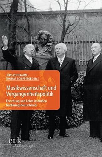 Musikwissenschaft und Vergangenheitspolitik: Jörg Rothkamm